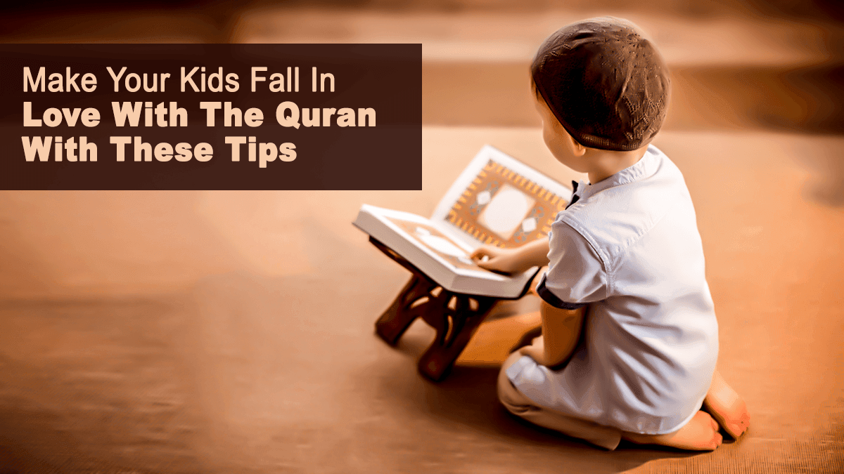 b2ap3_large_13-1 Make Your Kids Fall In Love With The Quran With These Tips! - Blog