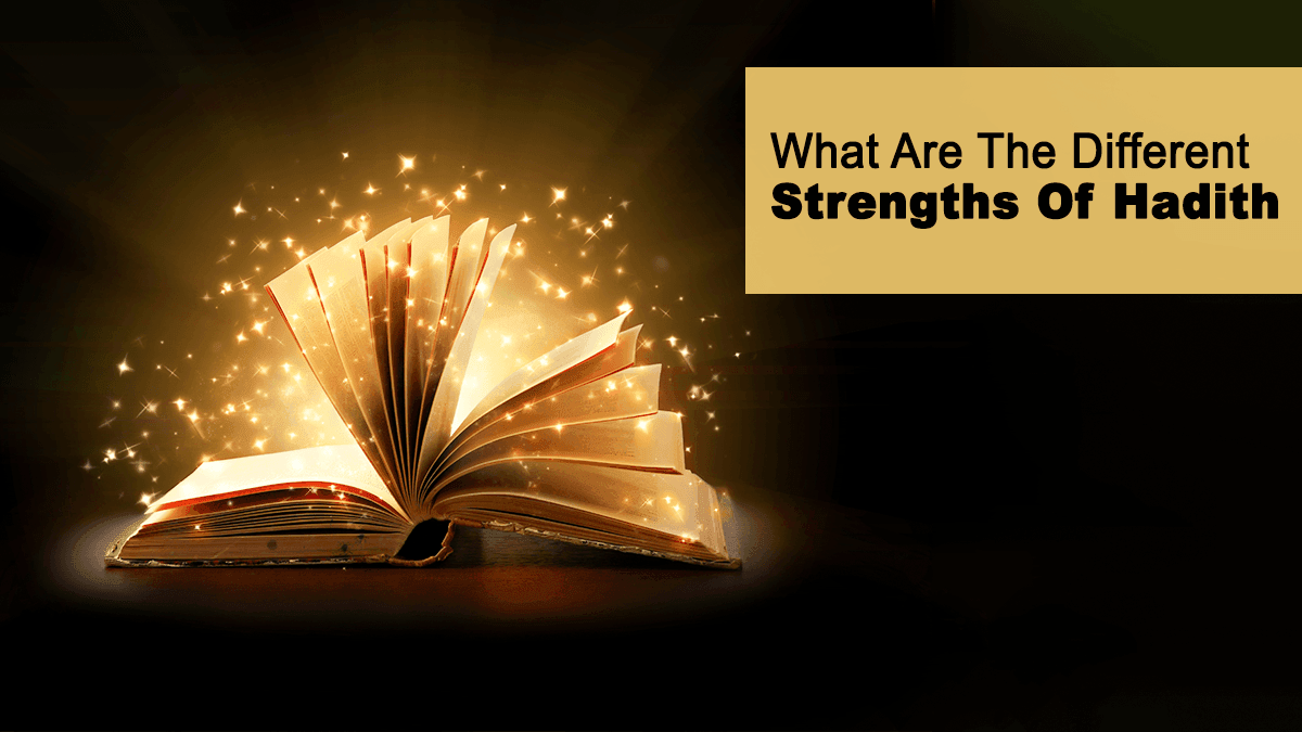 b2ap3_large_15 What Are The Different Strengths Of Hadith - Blog