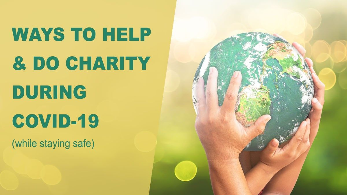 b2ap3_large_Ways_to_Help_Do_Charity_During_COVID-19 Ways to Help & Do Charity During COVID-19 (while staying safe)