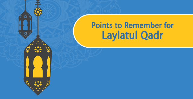 Points to Remember for Laylatul Qadr