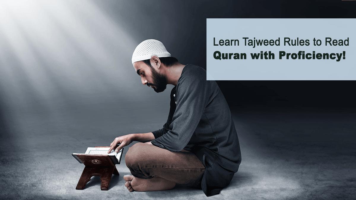 b2ap3_large_Tajweed Learn Tajweed Rules to Read Quran with Proficiency - Blog